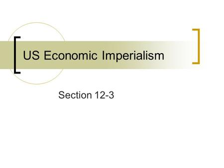 US Economic Imperialism Section 12-3. NEXT Latin America After Independence Colonial Legacy Political gains mean little to desperately poor Latin Americans.