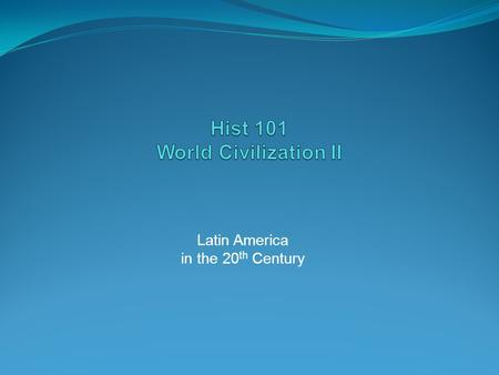 Latin America in the 20 th Century Latin America in the 20 th Century Neocolonialism Latin America's big problem in the era following independence was.