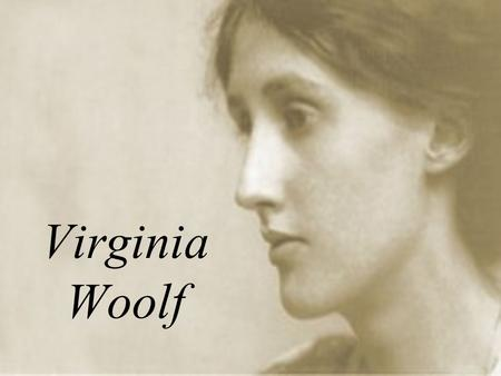 Virginia Woolf. Biographical Background 1882–1941, English novelist and essayist. She was born to a wealthy and educated family. She began to write at.