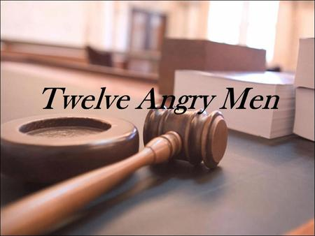 Twelve Angry Men. Introduction Twelve Angry Men is a play written by Reginald Rose, who actually wrote the drama based on his real-life experience in.