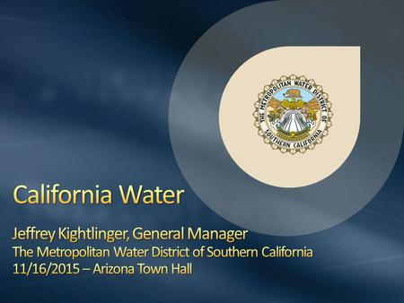 California Water Jeffrey Kightlinger, General Manager