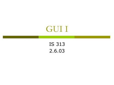 GUI I IS 313 2.6.03. Outline  Quiz  Quiz solution  GUI components  Layout.