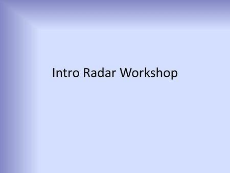 Intro Radar Workshop.