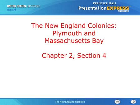 The Cold War BeginsThe New England Colonies Section 4 The New England Colonies: Plymouth and Massachusetts Bay Chapter 2, Section 4.