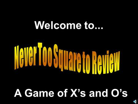 Welcome to... A Game of X's and O's. E. Napp Let's Review © 2000 - All rights Reserved.