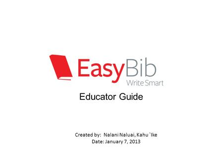 Educator Guide Created by: Nalani Naluai, Kahu `Ike Date: January 7, 2013.