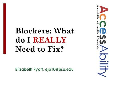 Elizabeth Pyatt, Blockers: What do I REALLY Need to Fix?