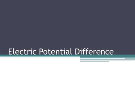 Electric Potential Difference. What is Electric Potential Difference? The unit of EPD is the Volt (V) Commonly known as voltage! Voltage is Energy.