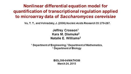 Nonlinear differential equation model for quantification of transcriptional regulation applied to microarray data of Saccharomyces cerevisiae Vu, T. T.,