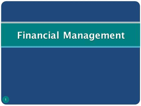 Financial Management 1. What is Financial Management ? Managing of Financial Resources Optimum utilisation of resources Utilisation of funds for the right.