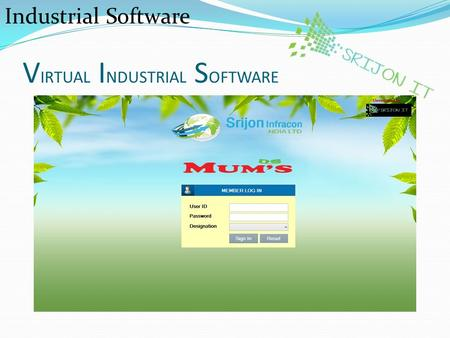 V IRTUAL I NDUSTRIAL S OFTWARE Industrial Software.