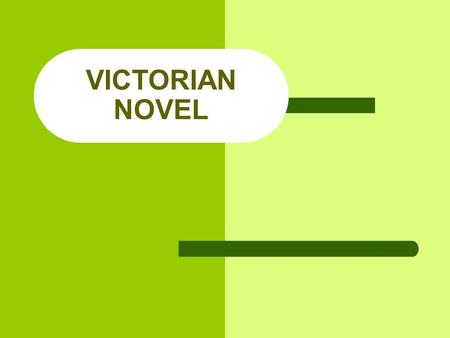 VICTORIAN NOVEL. Literary Background – VICTORIAN NOVEL During the Victorian Age for the first time there was a communion of interests and opinions between.