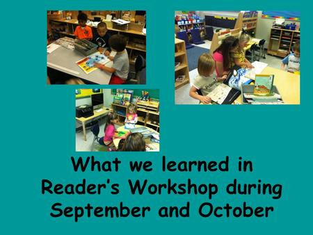 What we learned in Reader's Workshop during September and October.