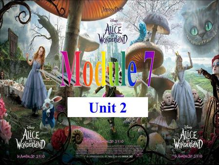 Unit 2. Alice's Adventures in Wonderland who what where Tip: Sometimes we can find the main idea of the passage from its title.