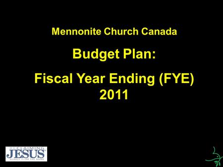 Mennonite Church Canada Budget Plan: Fiscal Year Ending (FYE) 2011.