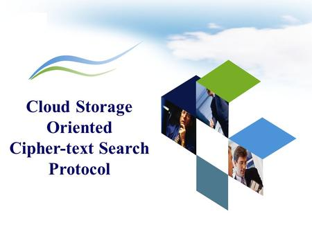 LOGO Cloud Storage Oriented Cipher-text Search Protocol.
