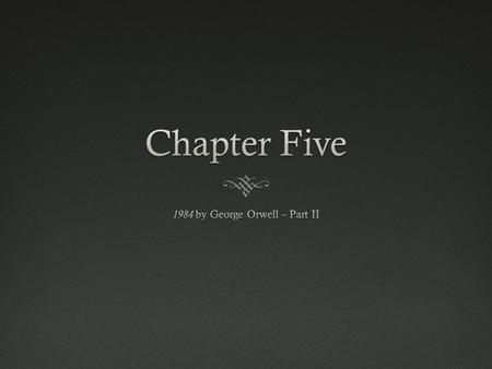 Chapter PreviewChapter Preview  Syme is gone as Winston suspected would happen and any record of him has been erased. Everyone is still getting ready.