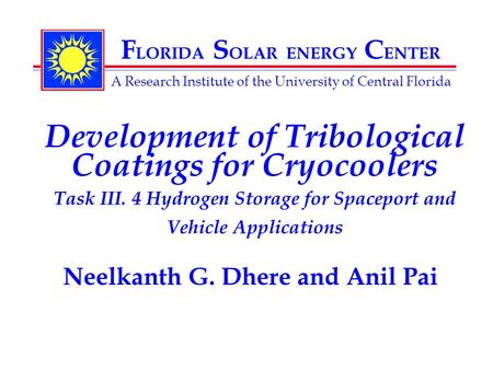 F LORIDA S OLAR ENERGY C ENTER A Research Institute of the University of Central Florida Development of Tribological Coatings for Cryocoolers Task III.
