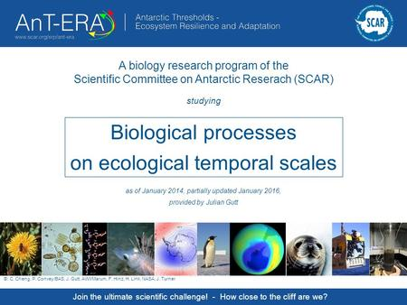 Biological processes on ecological temporal scales Join the ultimate scientific challenge! - How close to the cliff are we? A biology research program.