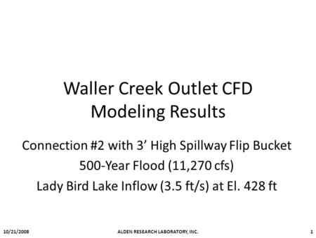 Waller Creek Outlet CFD Modeling Results Connection #2 with 3' High Spillway Flip Bucket 500-Year Flood (11,270 cfs) Lady Bird Lake Inflow (3.5 ft/s) at.