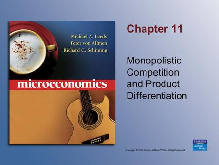 Chapter 11 Monopolistic Competition and Product Differentiation.
