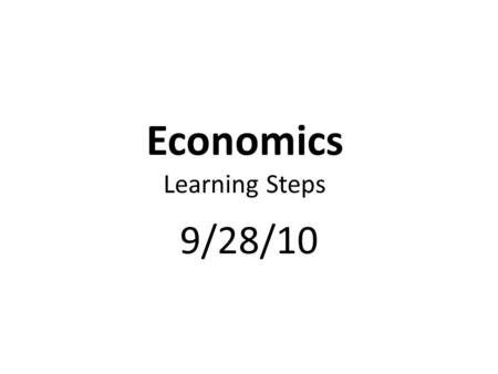 Economics Learning Steps 9/28/10. Standards & Elements SSEMI4 The student will explain the organization and role of business and analyze the four types.