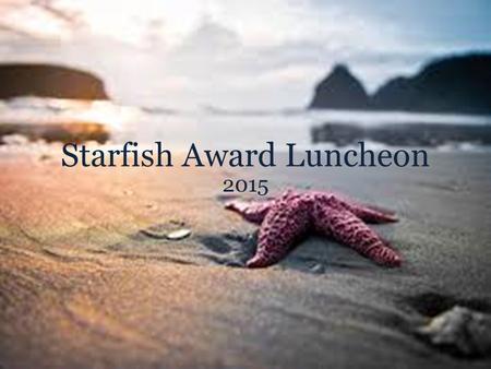 Starfish Award Luncheon 2015. Generously sponsoring Anderson County Preschool, The Arc of Anderson County, and Ridgeview Psychiatric Hospital and Center,