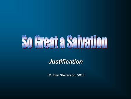 Justification © John Stevenson, 2012. And He also told this parable to some people who trusted in themselves that they were righteous, and viewed others.