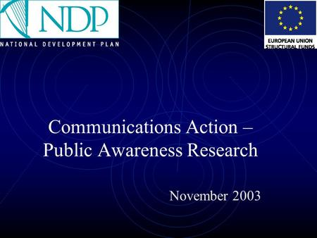 Communications Action – Public Awareness Research November 2003.