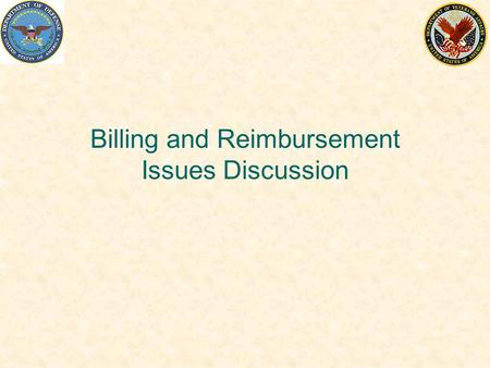 Billing and Reimbursement Issues Discussion. Program Authority: –Public Law 97-174 –Public Law 107-314 –Title 38, Section 8111 –Title 10, Section 1104.