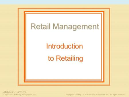 PPT 1-1 Consumer Behavior Ignacio J. Vázquez E. © 2007 McGraw-Hill/Irwin Levy/Weitz: Retailing Management, 5/e Copyright © 2004 by The McGraw-Hill Companies,