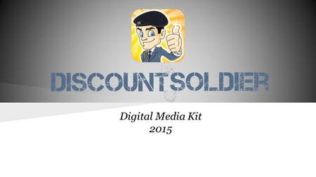 Digital Media Kit 2015. Site Overview is a mobile application where currently serving military members, Veterans and their families share and find military.