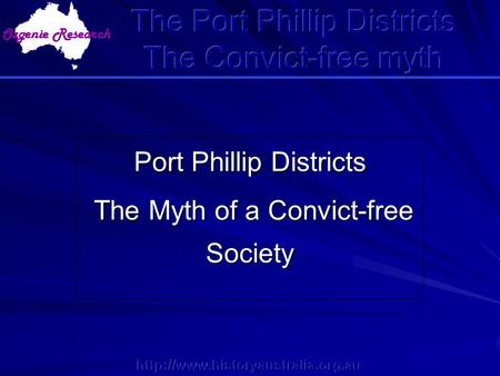 Port Phillip Districts The Myth of a Convict-free Society The Myth of a Convict-free Society.