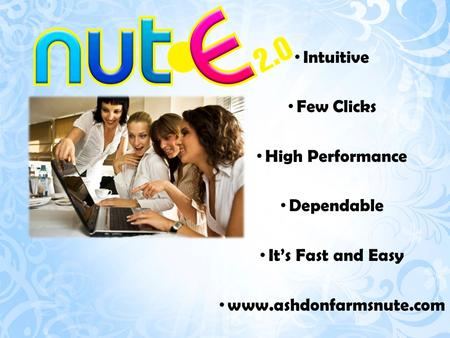 Intuitive Few Clicks High Performance Dependable It's Fast and Easy www.ashdonfarmsnute.com.
