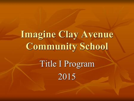 Imagine Clay Avenue Community School Title I Program 2015.