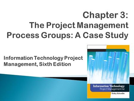 Information Technology Project Management, Sixth Edition.