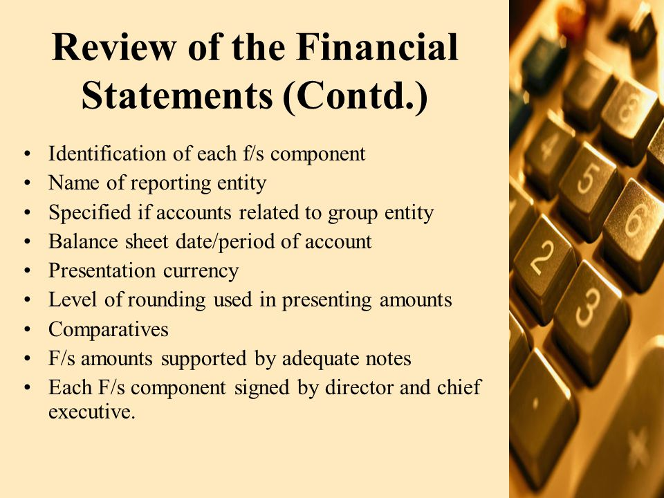 Review of Balance Sheet Presentation Please review the sample balance sheet: Our discussion will follow the line items: ASSETS Fixed Assets Long term investments Long term loans and advances Long term deposits and prepayments Current assets –Stores and spares –Stock in trade –Trade debts –Loans and advances –Trade deposits, prepayments –Interest accrued –Other receivables –Financial assets –Tax refunds –Cash and bank balances