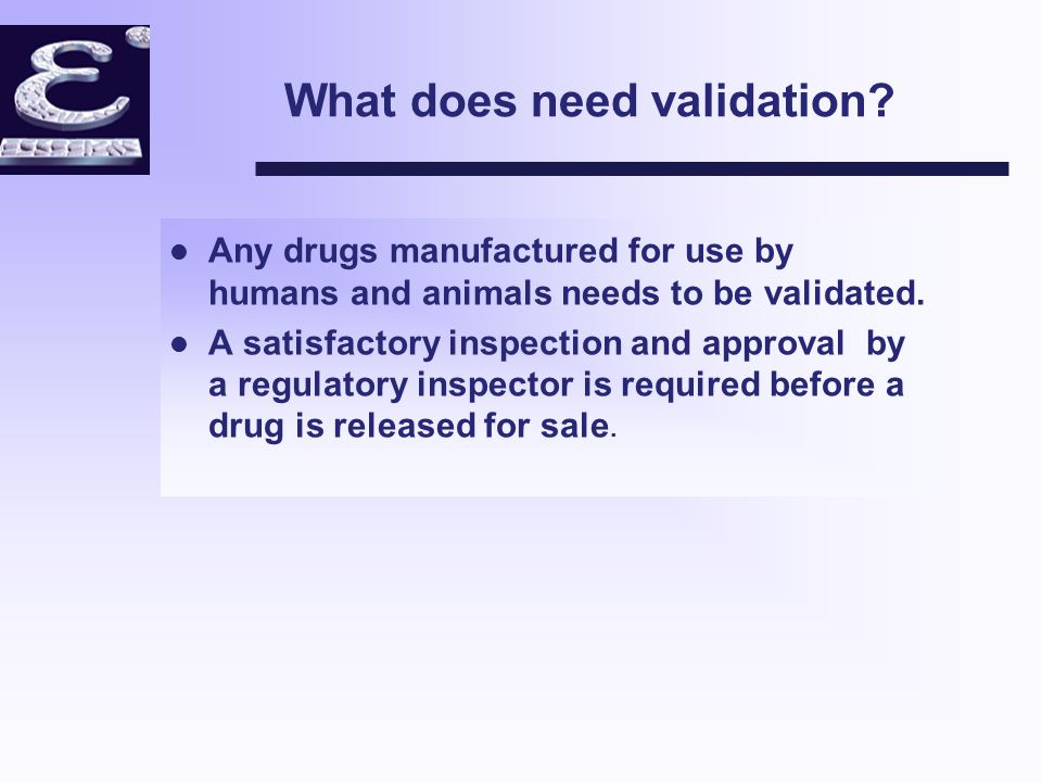 What is validated? The Process of manufacturing a drug