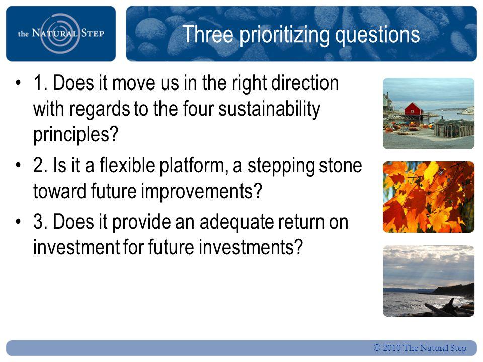  2010 The Natural Step Cyclische aard van ABCD Duurzaamheid begrijpen Gedeelde taal en begrip ontwikkelen Baseline Analysis Waar staan we vandaag en wat is de kloof.