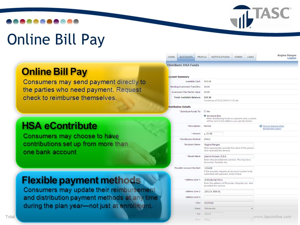 Total Administrative Services Corporationwww.tasconline.com Benefits Debit Card  Eliminates out-of-pocket purchases and reimbursements by allowing participants to pay for eligible HSA expenses at the point-of-purchase.