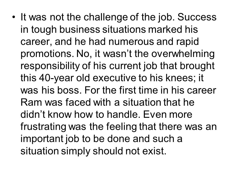 There was no question how his boss got where he was.