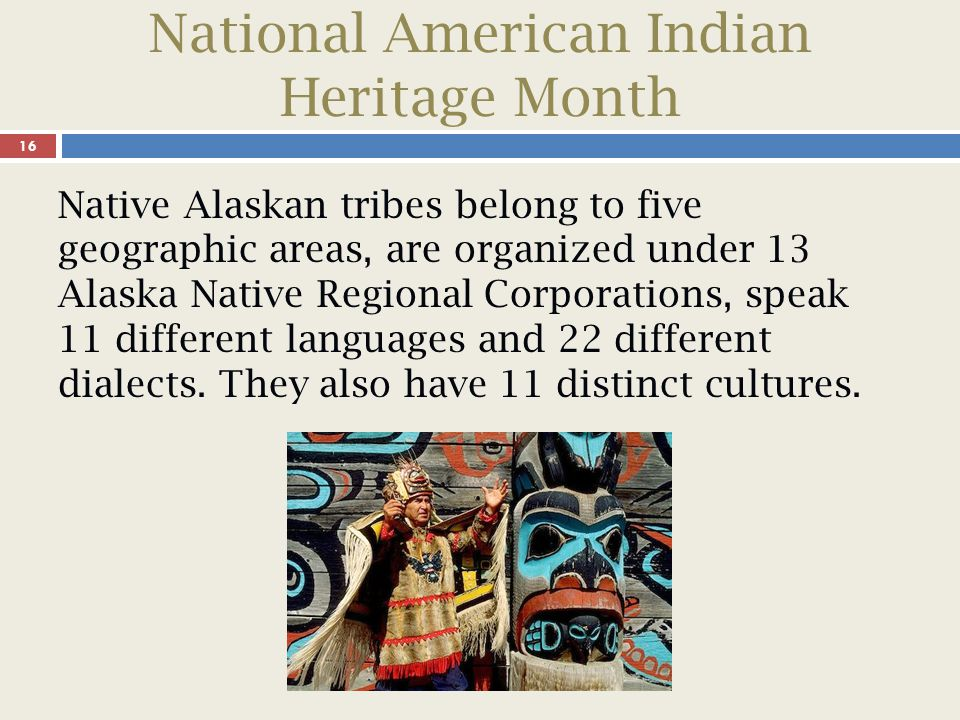 National American Indian Heritage Month 17 Federally recognized tribes retain certain inherent rights of self government (i.e., tribal sovereignty) and are entitled to receive certain federal benefits, services, and protections because of their relationship with the United States.