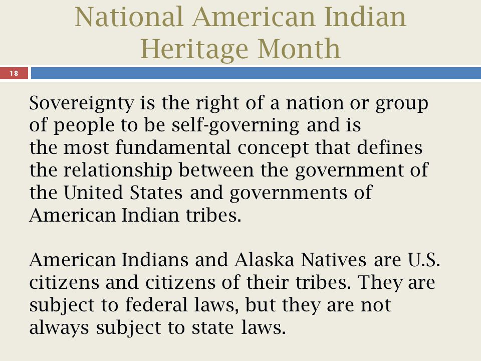 National American Indian Heritage Month 19 Did you know that the Iroquois League of Nations government was a model for the development of the U.S.