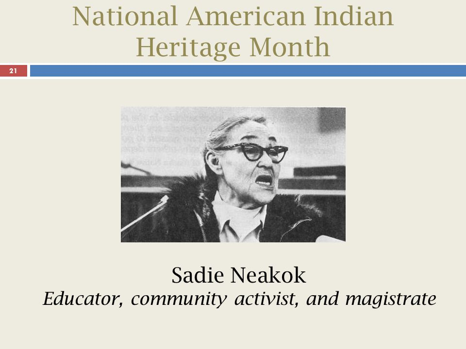 National American Indian Heritage Month 22 Sadie Neakok walked a challenging path as Alaska s first Native woman magistrate in 1960.
