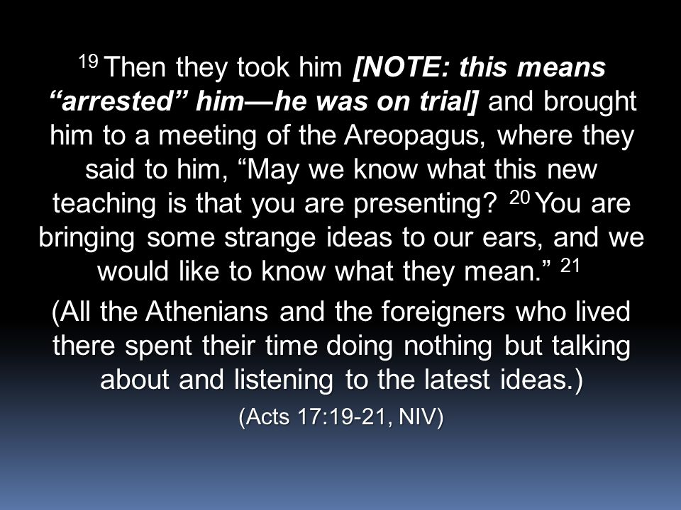Paul then stood up in the meeting of the Areopagus and said: People of Athens.