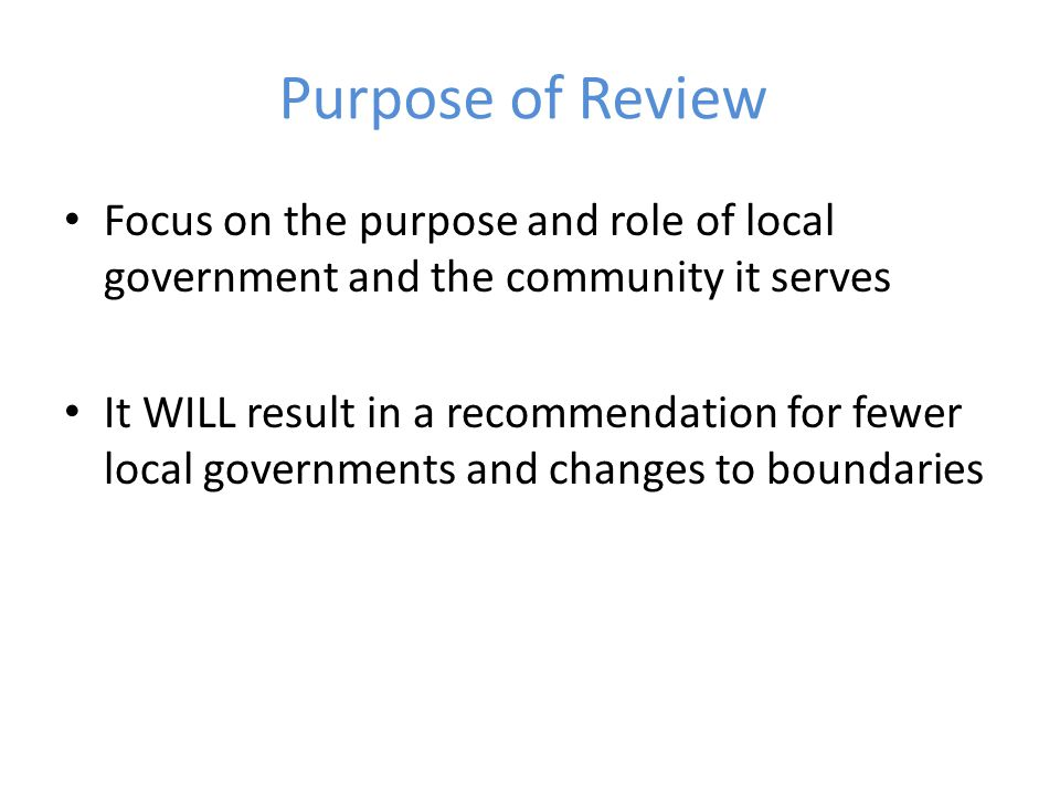 Governance Arrangements to provide services to citizens Includes 3 levels of government, community sector, not-for-profit sector, and private sector Review will consider which sector is best- placed to deliver which services