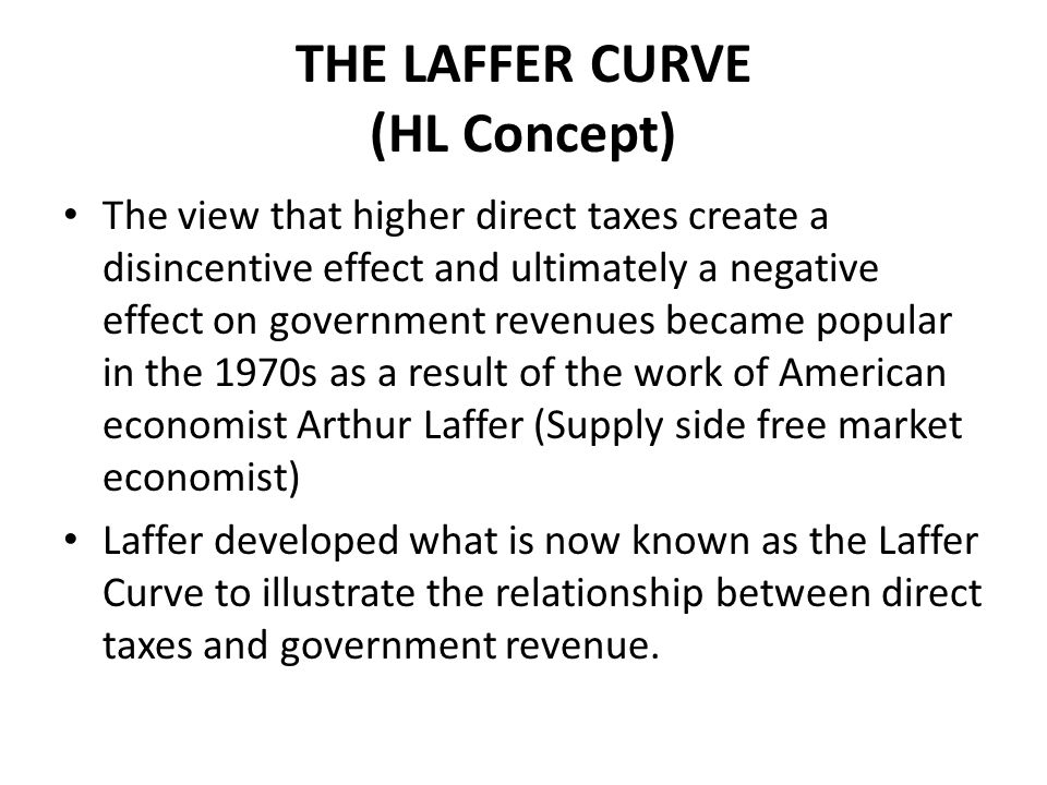 DIRECT TAXES & THE LAFFER CURVE If the direct tax is 0%, then the government would earn no money in tax revenues.