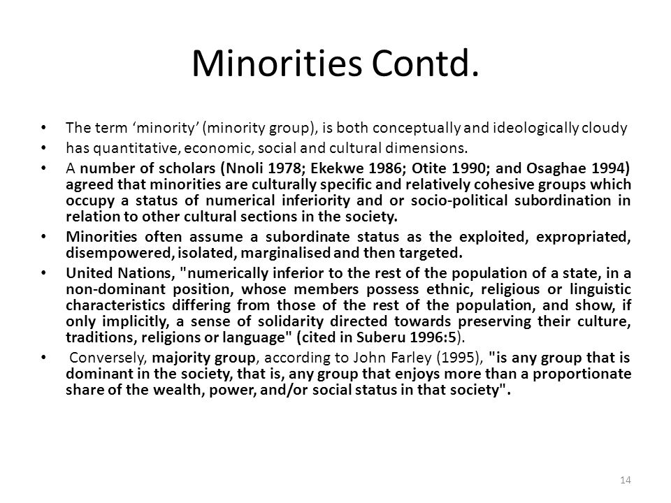 Minorities: Challenges In Nigeria, the age-long standing minority challenges: Nigerian state structure Role of the state as the absolute controller of resources; Absence of constitutional protection of minority rights.