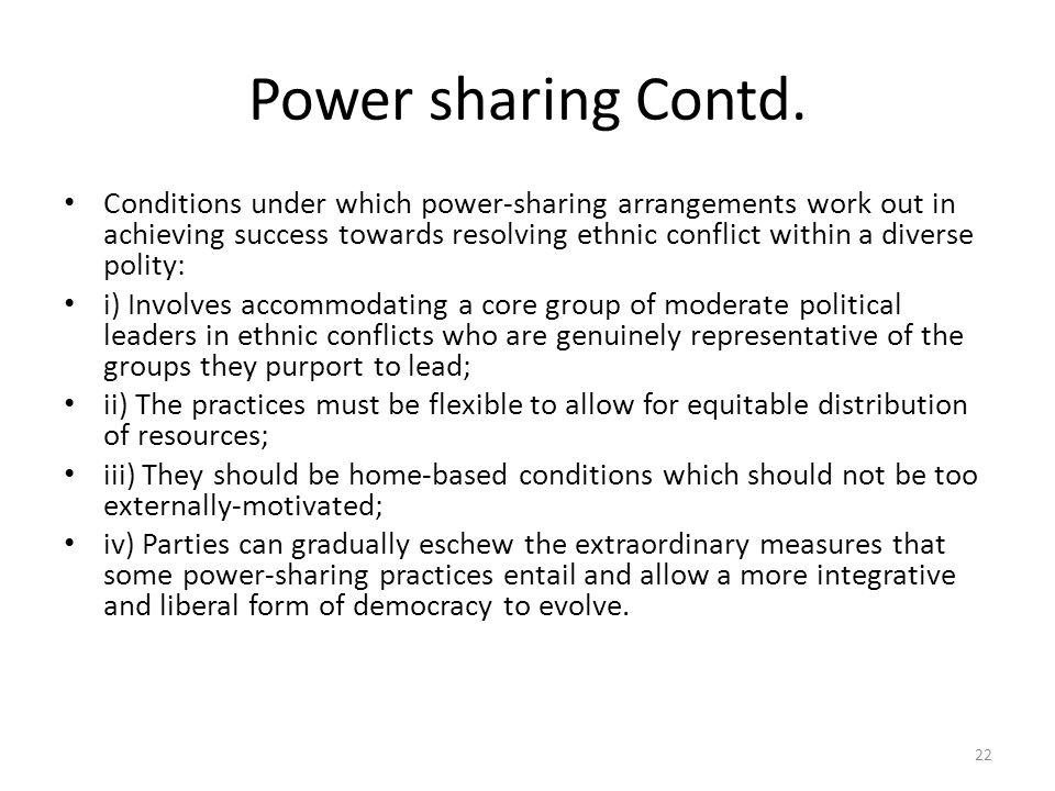 Power Sharing Contd.