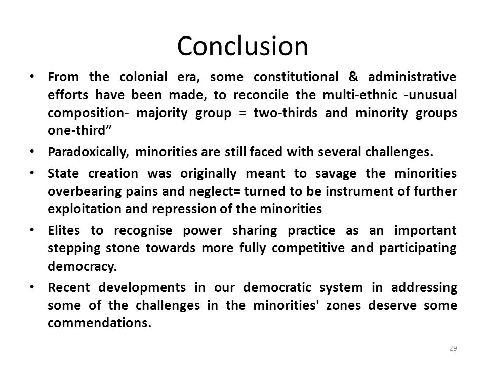 Policy Recommendations As a framework for true federalism, six-geo- political zones should be formalised, constitutionalised & strengthened 2 tiers= FG & Zonal GOVT discrimination, ethnicity, statism, divide and rule politics and promotion of selfish interests, to be replaced.